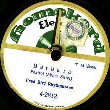 FRED BIRD RHYTHMICANS Barbara / Is she my Girl Friend Schellackplatte 78rpm S680