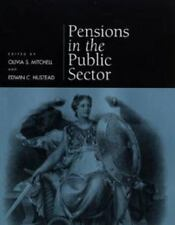 Pensions in the Public Sector (Pension Research Council Publications) by Pensio