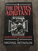 The Devil's Adjutant: Jochen Peiper, Panzer Leader (Michael Reynolds, 1995, HC)