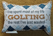 Lord of The Links I've Spent Most of My LIfe Golfing Golfer Tapestry Word Pillow