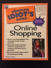 The Complete Idiot's Guide to Online Shopping by Preston Gralla (2003, Paperbac…