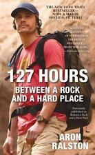 127 Hours: Between a Rock and a Hard Place - Good - Ralston, Aron - Mass Market
