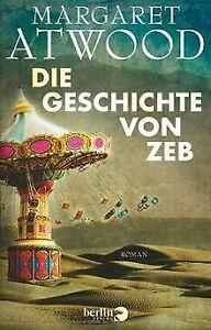 Die Geschichte von Zeb: Roman von Atwood, Margaret | Buch | Zustand sehr gut