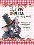 The Big Squeal : A True Story about a Homeless Pig's Search for Life, Liberty...