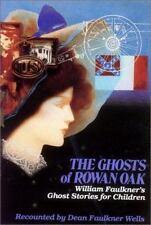 Ghosts of Rowan Oak: William Faulkner's Ghost Stories for Children