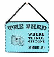 The Shed Where Things Get Done Eventually Tin Hanging Plaque Gift Idea