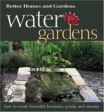 Better Homes and Gardens Books : Water Gardens: How to Create Beautiful F