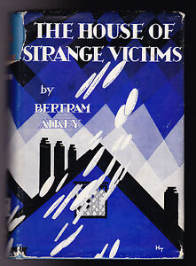 Bertram Atkey - The House of Strange Victims - 1st/1st 1930 in Scarce Jacket