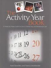 The Activity Year Book: A Week by Week Guide for Use in Elderly Day and Resident