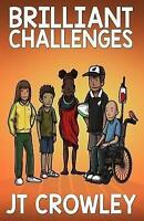 Brilliant Challenges: Volume 1 (World Children) by Crowley, J T, Good Used Book