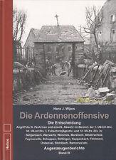 Die Ardennenoffensive Augenzeugenberichte Bd III Die Entscheidung - H. J. Wijers