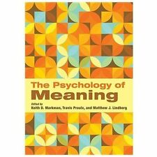 The Psychology of Meaning by Keith D. Markman, Matthew J. Lindberg and Travis...