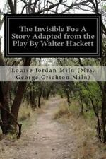 The Invisible Foe a Story Adapted from the Play by Walter Hackett by Louise...