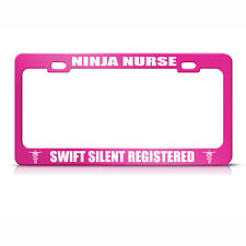 Ninja Nurse Swift Silent Registered Hot Pink License Plate Frame Tag Holder