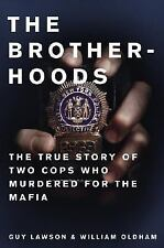 Brotherhoods: The True Story of Two Cops Who Murdered for the Mafia, Guy Lawson,