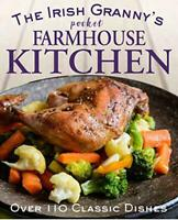 The Irish Granny's Pocket Farmhouse Kitchen by Compiled by Tony Potter, NEW Book