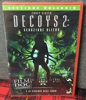 Decoys 2 Seduzione Aliena 2007 DVD Nuovo Sigillato Versione Noleggio Come Foto N