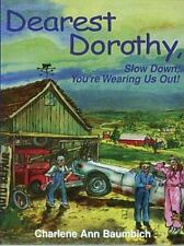 "Dearest Dorothy, Are We There Yet? Charlene Ann Baumbich Hardcover: ""BRAND NEW"""