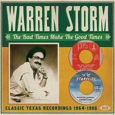 Warren Storm - The Bad Times Make The Good Times: Classic Texas Recordings