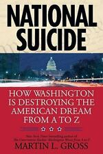 National Suicide: How Washington Is Destroying the American Dream from A to Z, G