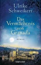 Das Vermächtnis von Granada von Ulrike Schweikert (2016, Taschenbuch)