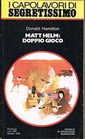 I CAPOLAVORI DI SEGRETISSIMO N.68 - MATT HELM: DOPPIO GIOCO - D. HAMILTON - 1980