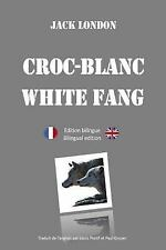 Croc-Blanc - Edition Bilinge by Jack London (2015, Paperback)