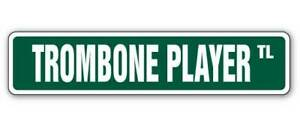 TROMBONE PLAYER Street Sign marching bands trombonist musician lessons