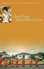 Alice Pung UNPOLISHED GEM - NEW