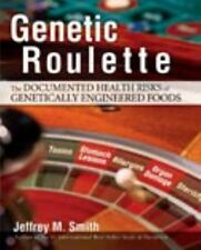 Genetic Roulette: The Documented Health Risks of Genetically Engineered Foods, S