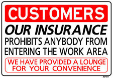"""Our Insurance Prohibits Anyone From Entering Work Area 14""""x20"""" Sign - AP-51"""