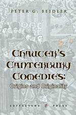 NEW Chaucer's Canterbury Comedies: Origins and Originality by Peter G. Beidler