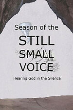 NEW Christian Book Season of the STILL SMALL VOICE - Hearing God in the Silence
