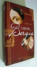 IL SIGILLO DEI BORGIA Mauro Marcialis Rizzoli 2012 romanzo storico cartonato