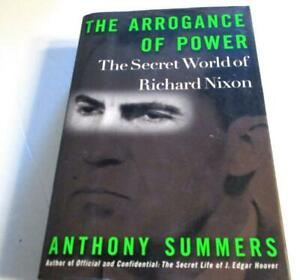 The Arrogance of POWER: The Secret World of Richard Nixon by Anthony Summers HC