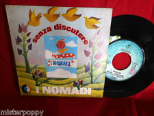 I NOMADI Senza discutere 45rpm 7' + PS 1975 ITALY BEAT PROG MINT 1a Stampa