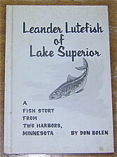 Leander Lutefish of Lake Superior Fish Story by Don Bolen Two Harbors Minnesota