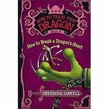 How to Train Your Dragon: How to Break a Dragon's Heart 8 by Cressida Cowell (2…