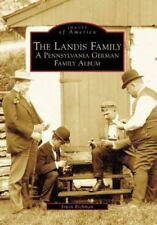 The Landis Family: A Pennsylvania German Family Album (Images of America)