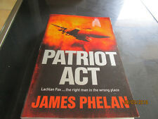 JAMES PHELAN - LGE PAPERBACK - PATRIOT ACT