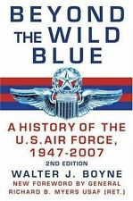 Beyond the Wild Blue: A History of the U.S. Air Force, 1947-2007-ExLibrary