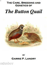 Care Breeding & Genetics of the Button quail COVERS ALL COLOR VARIETIES OF QUAIL
