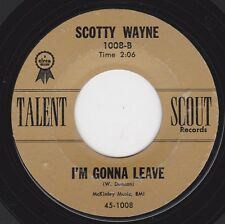 "SCOTTY WAYNE (FREDDIE FENDER) - ""I'M GONNA LEAVE"" / ""ONLY ONE"" on TALENT SCOUT"