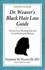 Dr. Weaver's Black Hair Loss Guide: How to Stop Thinning Hair and-ExLibrary