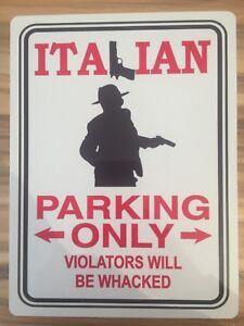 "ITALIAN MAFIA PARKING ONLY 8 X 6"" METAL SIGN Novelty fun Love italians"