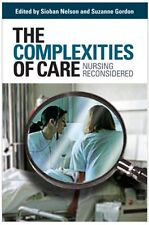 The Complexities of Care: Nursing Reconsidered (The Culture and Politics of Heal