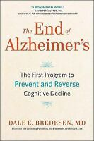 The End of Alzheimer's: The First Program to Prevent and Reverse Cognitive Decli