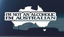 NOT AN ALCOHOLIC IM AUSTRALIAN Sticker Decal Funny Aussie 4x4 4wd Car