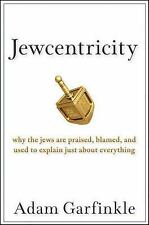 Jewcentricity: Why the Jews Are Praised, Blamed, and Used to Explain-ExLibrary