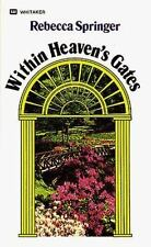 Within Heaven's Gates by Rebecca Ruter Springer (1984, Paperback)
